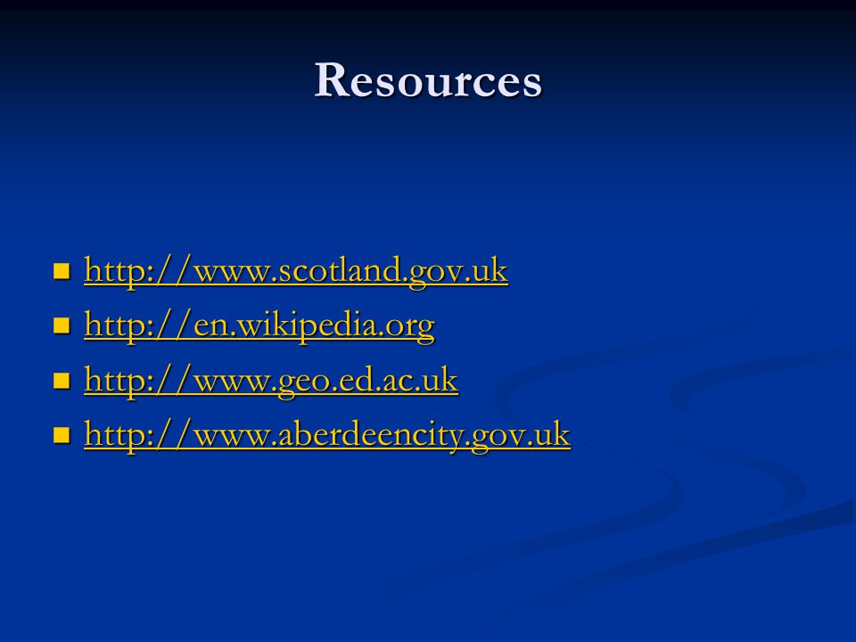 Resources http://www.scotland.gov.uk http://en.wikipedia.org