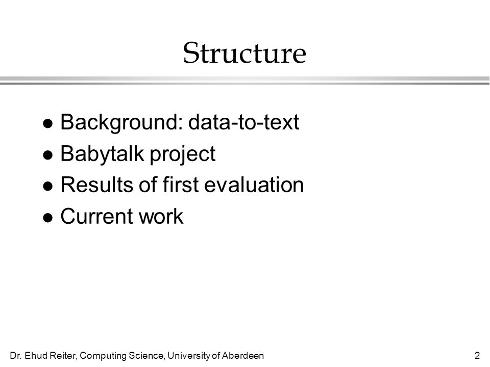 Structure Background: data-to-text Babytalk project
