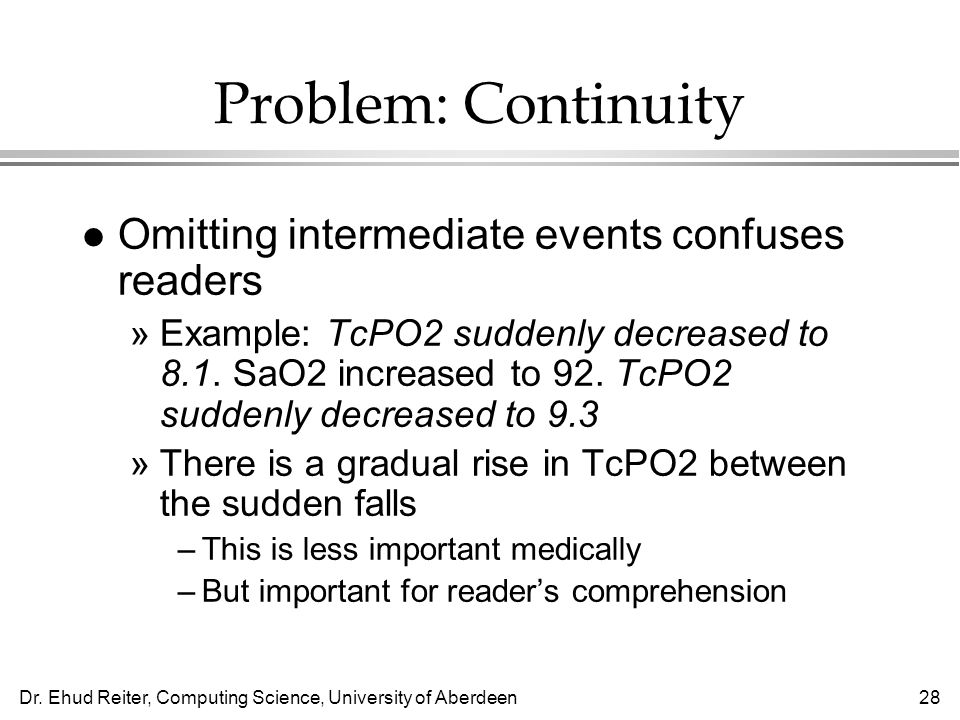 Problem: Continuity Omitting intermediate events confuses readers