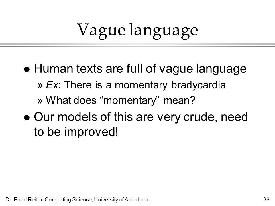 Vague language Human texts are full of vague language