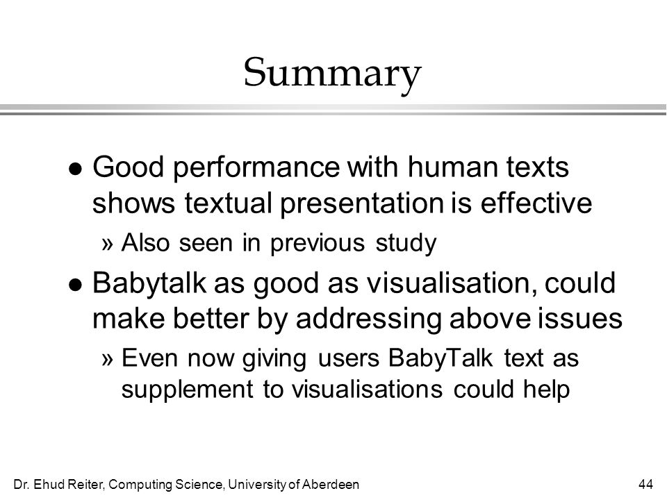 Summary Good performance with human texts shows textual presentation is effective. Also seen in previous study.