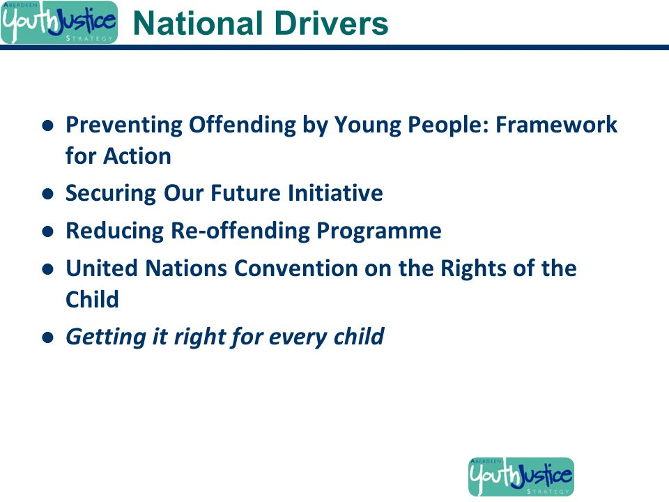 National Drivers Preventing Offending by Young People: Framework for Action. Securing Our Future Initiative.