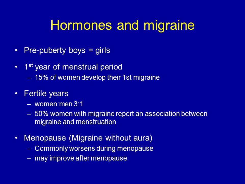 Hormones and migraine Pre-puberty boys = girls