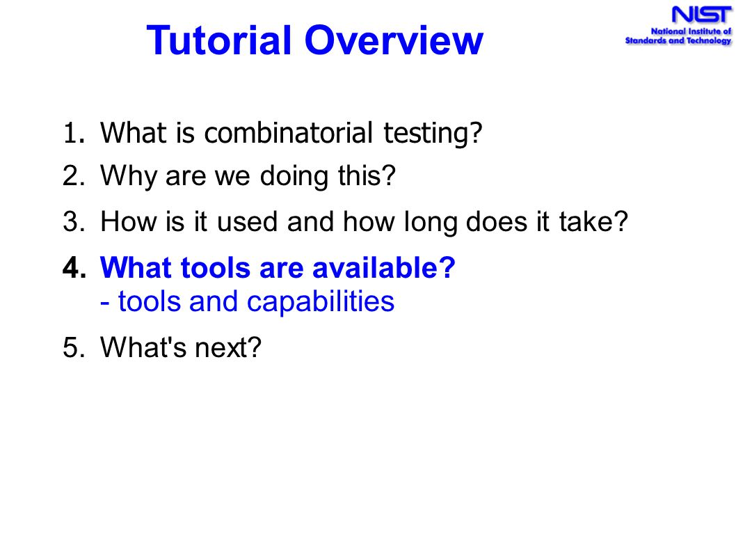 Tutorial Overview What tools are available - tools and capabilities