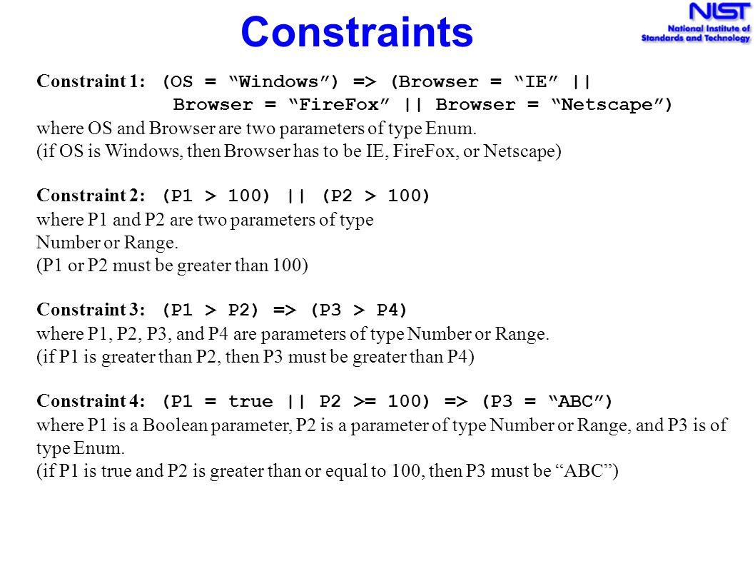 Constraints Constraint 1: (OS = Windows ) => (Browser = IE || Browser = FireFox || Browser = Netscape )