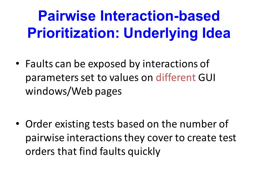 Pairwise Interaction-based Prioritization: Underlying Idea