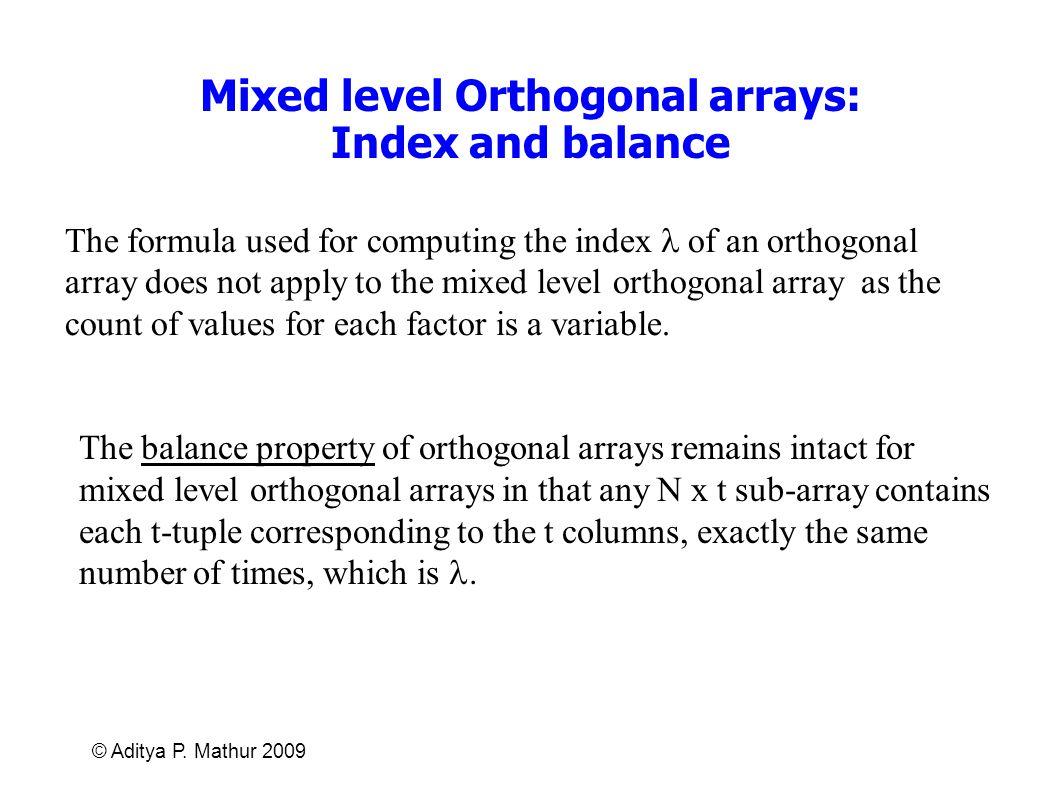 Mixed level Orthogonal arrays: Index and balance
