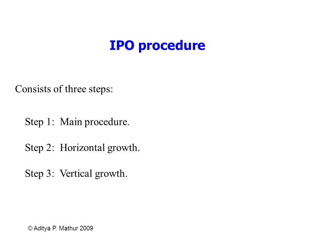IPO procedure Consists of three steps: Step 1: Main procedure.