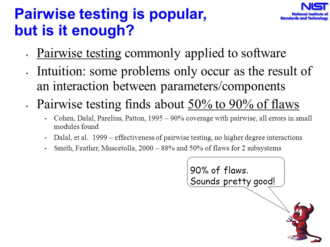 Pairwise testing is popular, but is it enough