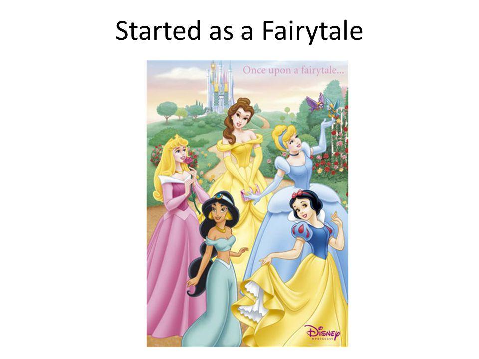 Started as a Fairytale