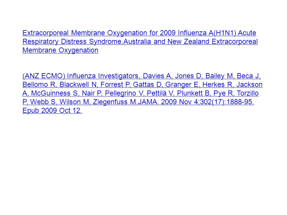 Extracorporeal Membrane Oxygenation for 2009 Influenza A(H1N1) Acute Respiratory Distress Syndrome.Australia and New Zealand Extracorporeal Membrane Oxygenation