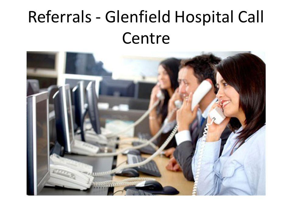 Referrals - Glenfield Hospital Call Centre