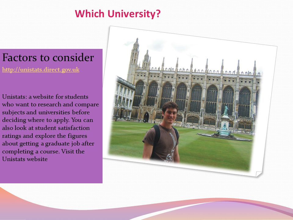 Which University Factors to consider http://unistats.direct.gov.uk
