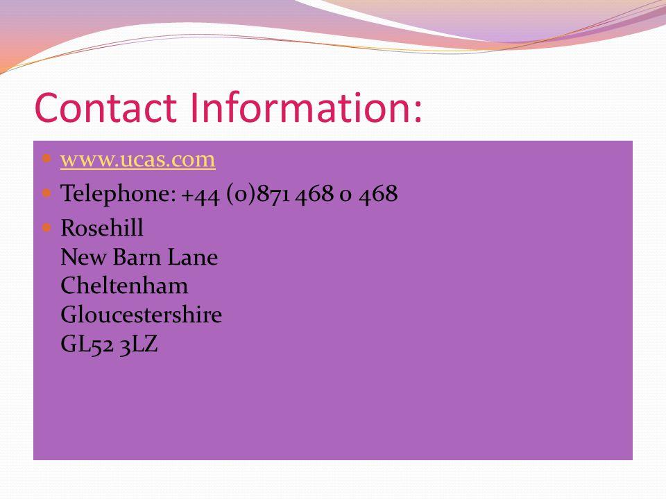 Contact Information: www.ucas.com. Telephone: +44 (0)871 468 0 468.