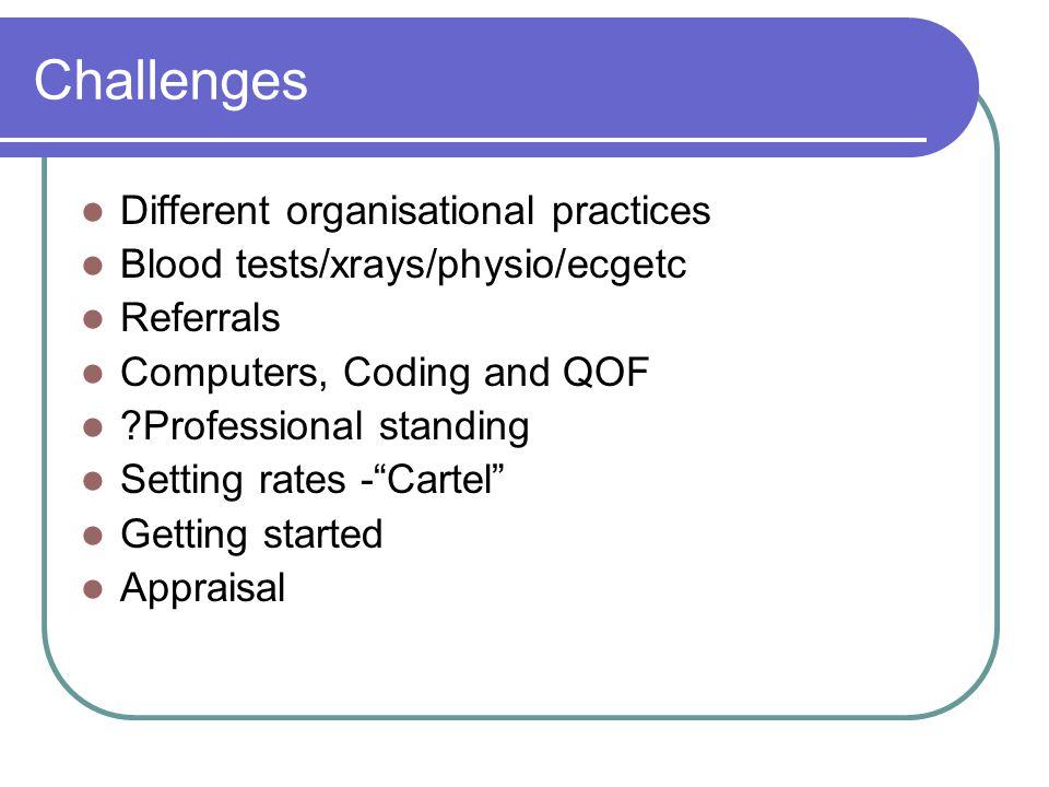 Challenges Different organisational practices