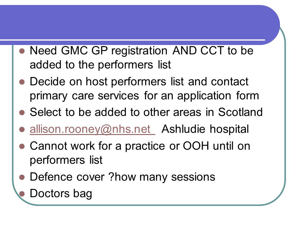 Need GMC GP registration AND CCT to be added to the performers list