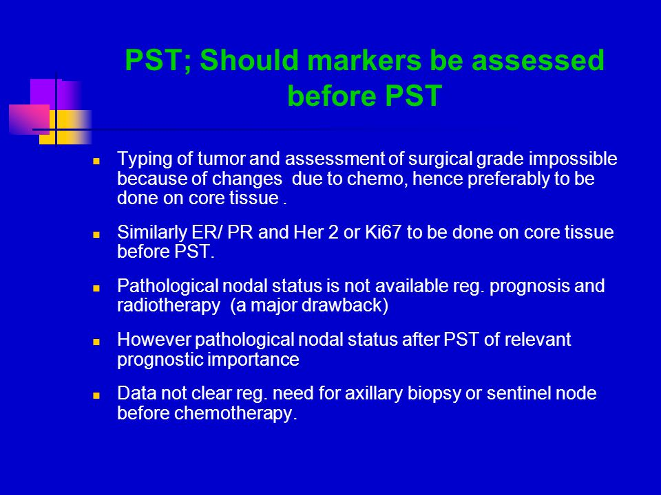 PST; Should markers be assessed before PST