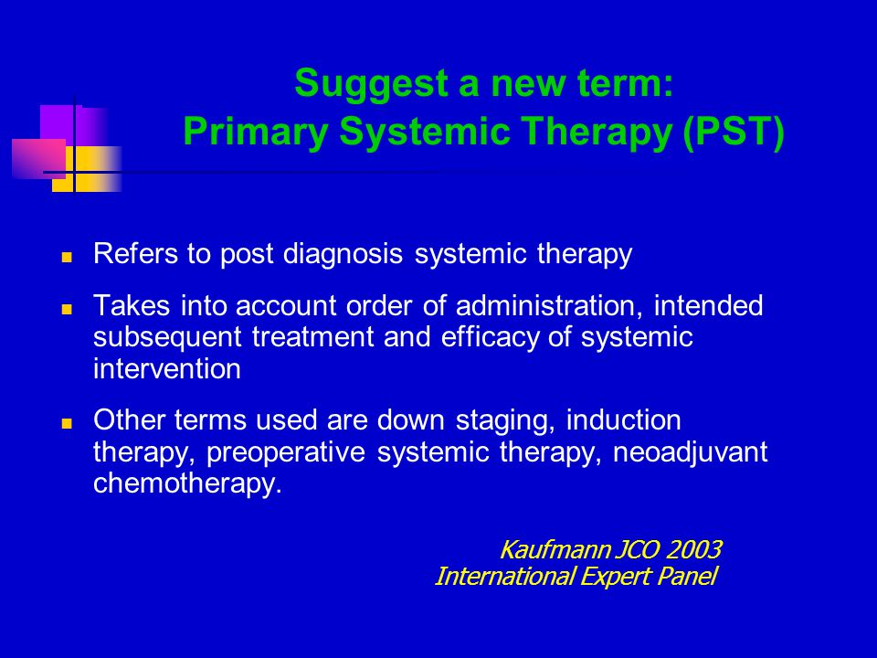 Suggest a new term: Primary Systemic Therapy (PST)