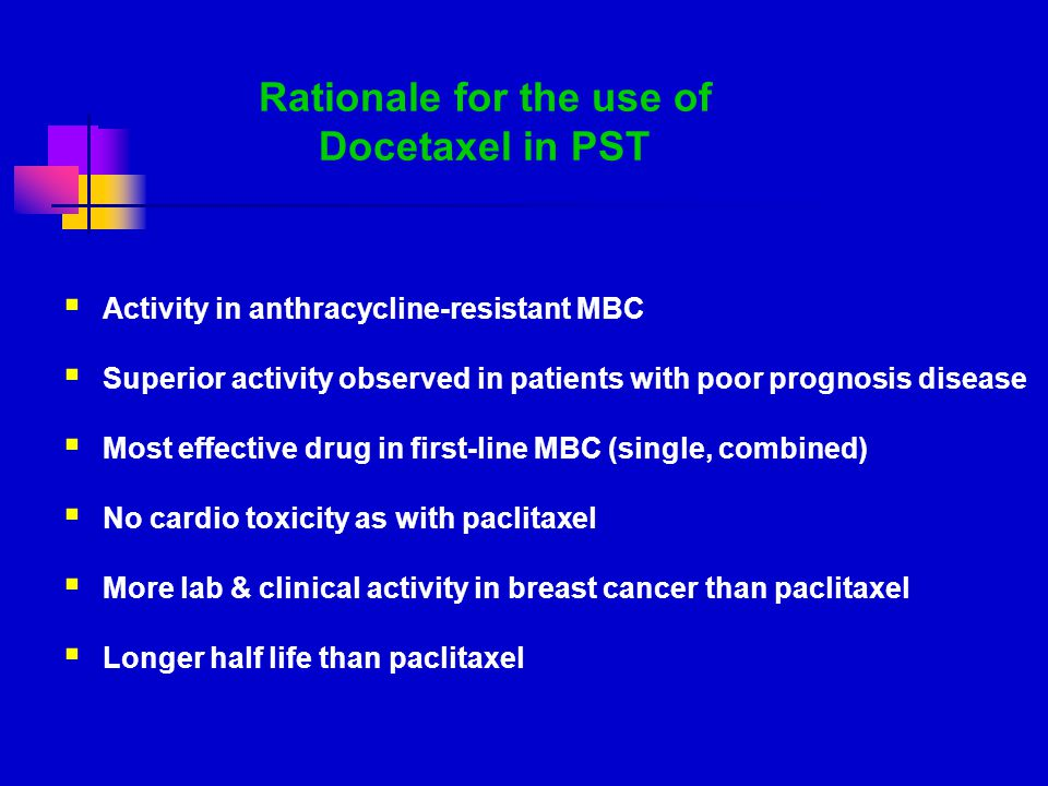 Rationale for the use of Docetaxel in PST