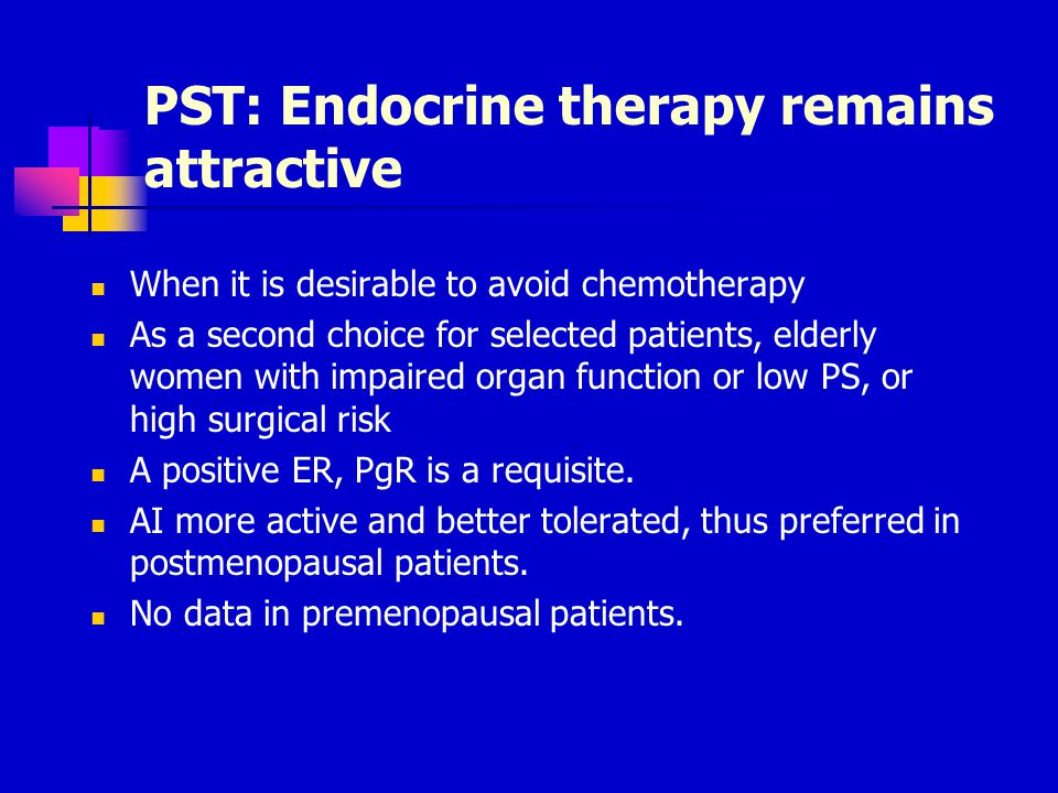 PST: Endocrine therapy remains attractive