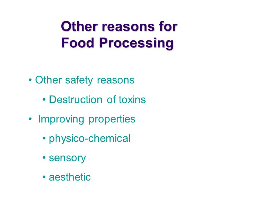 Other reasons for Food Processing