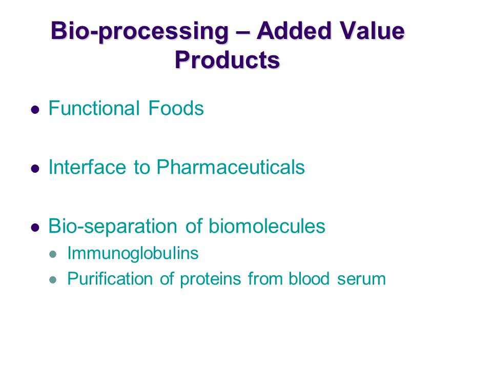 Bio-processing – Added Value Products