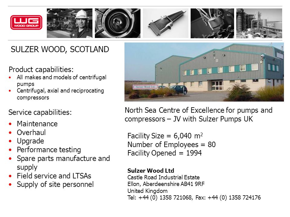 SULZER WOOD, SCOTLAND Product capabilities: