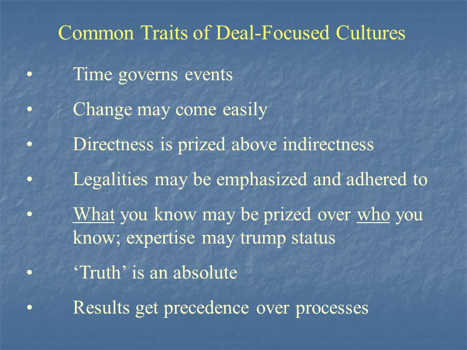 Common Traits of Deal-Focused Cultures