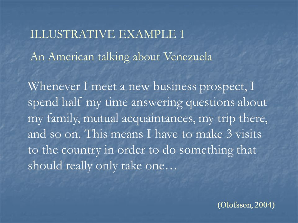 ILLUSTRATIVE EXAMPLE 1 An American talking about Venezuela.