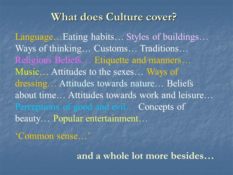 What does Culture cover