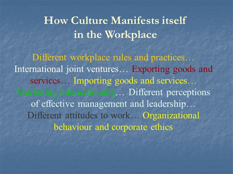 How Culture Manifests itself in the Workplace