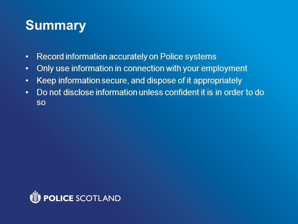 Summary Record information accurately on Police systems