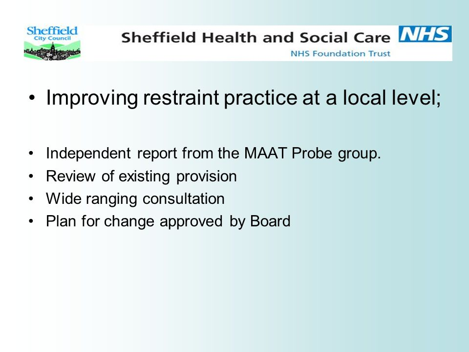 Improving restraint practice at a local level;