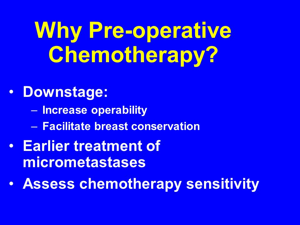 Why Pre-operative Chemotherapy
