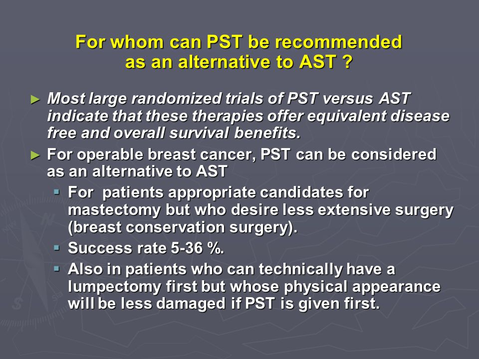 For whom can PST be recommended as an alternative to AST