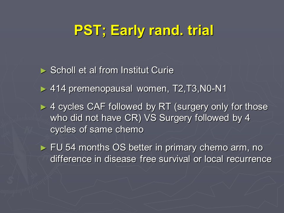 PST; Early rand. trial Scholl et al from Institut Curie