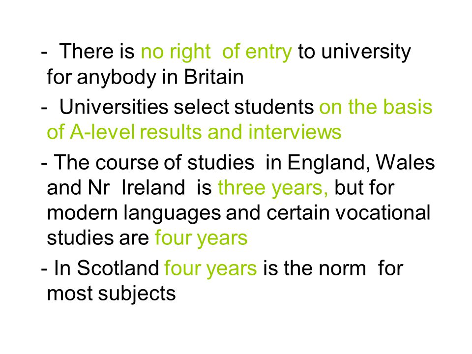 - There is no right of entry to university for anybody in Britain