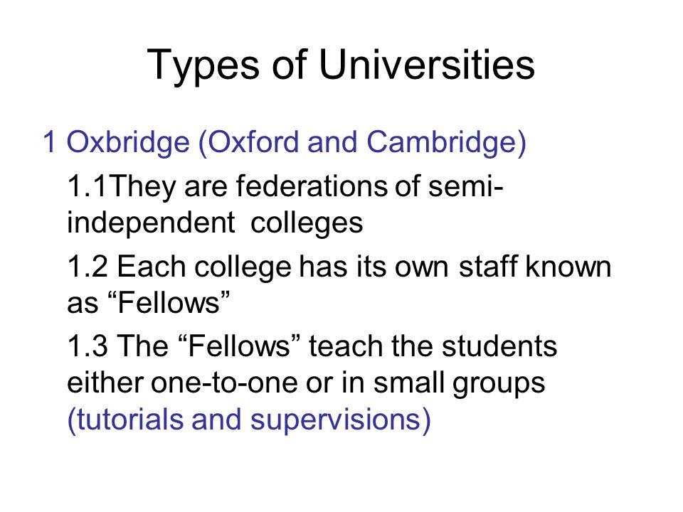 Types of Universities 1 Oxbridge (Oxford and Cambridge)