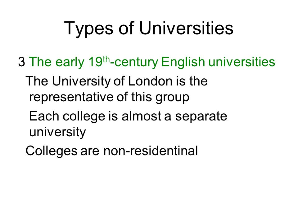 Types of Universities 3 The early 19th-century English universities