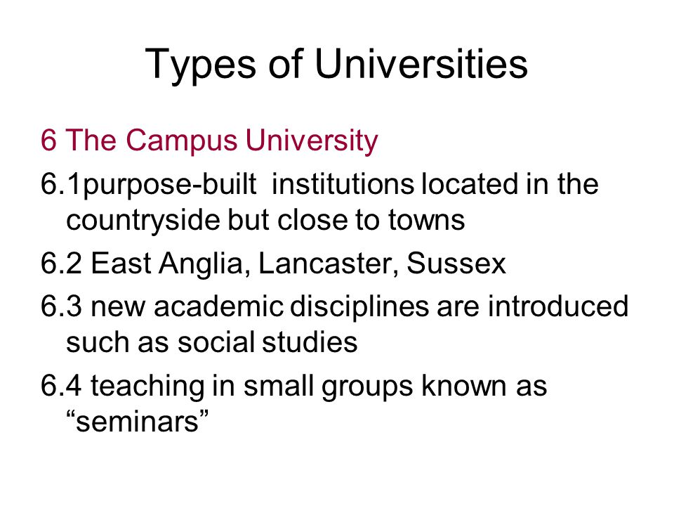 Types of Universities 6 The Campus University