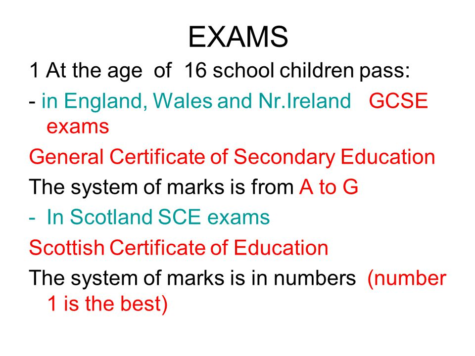 EXAMS 1 At the age of 16 school children pass: