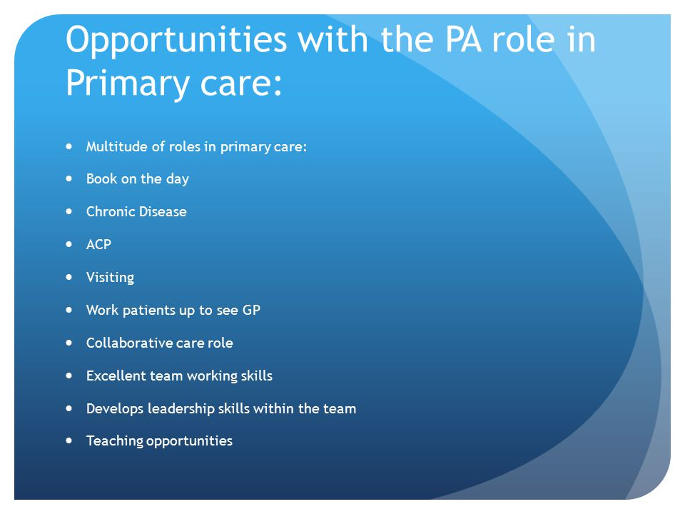 Opportunities with the PA role in Primary care: