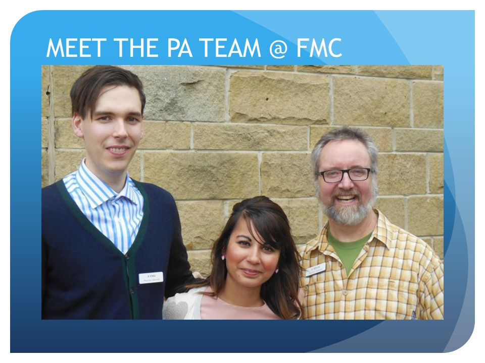 MEET THE PA TEAM @ FMC