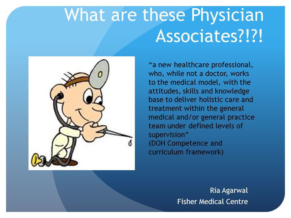 What are these Physician Associates ! !