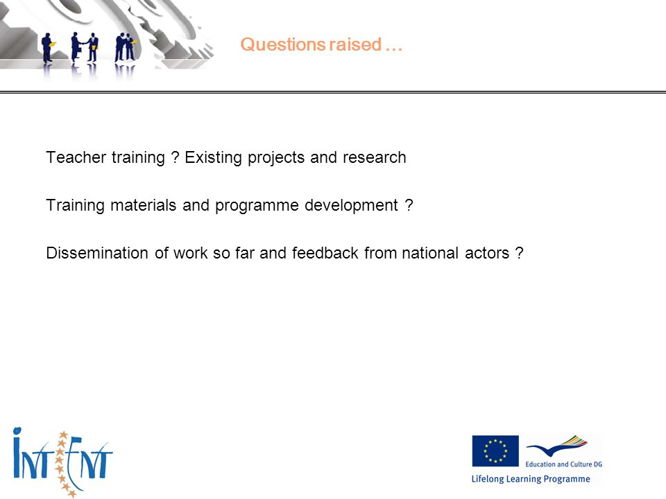 Questions raised … Teacher training Existing projects and research