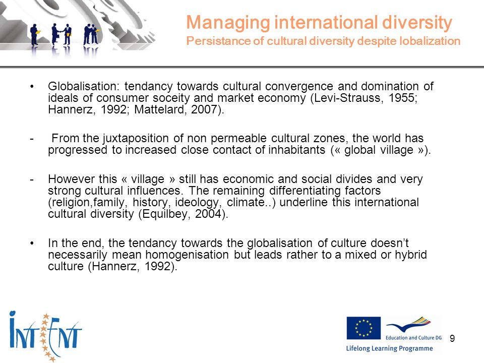 Managing international diversity Persistance of cultural diversity despite lobalization