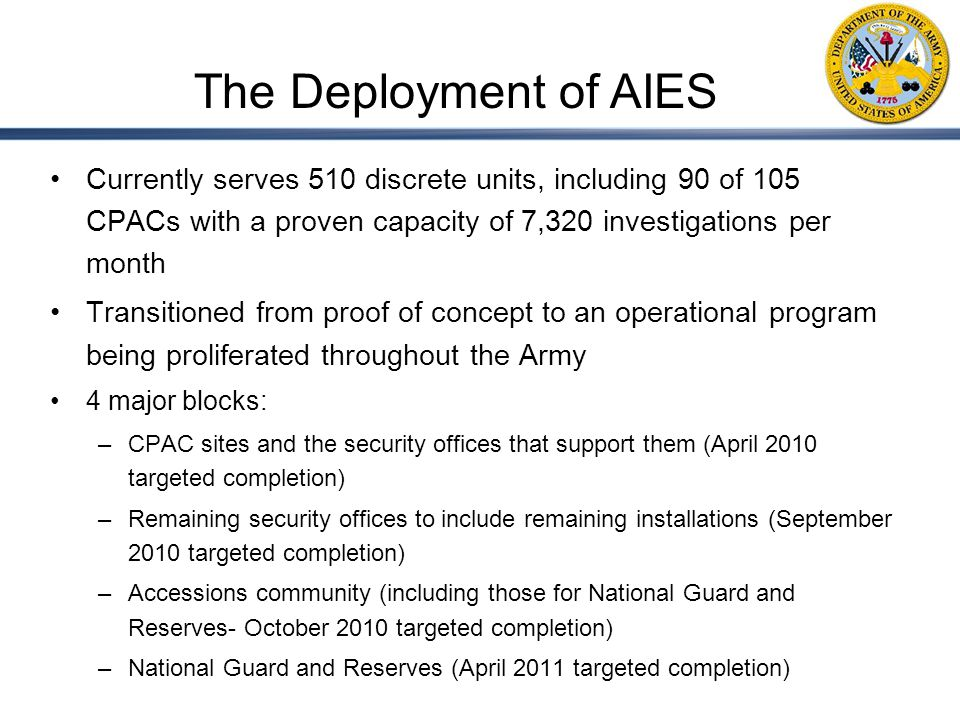 The Deployment of AIES Currently serves 510 discrete units, including 90 of 105 CPACs with a proven capacity of 7,320 investigations per month.