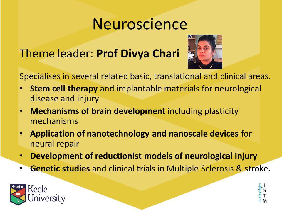 Neuroscience Theme leader: Prof Divya Chari
