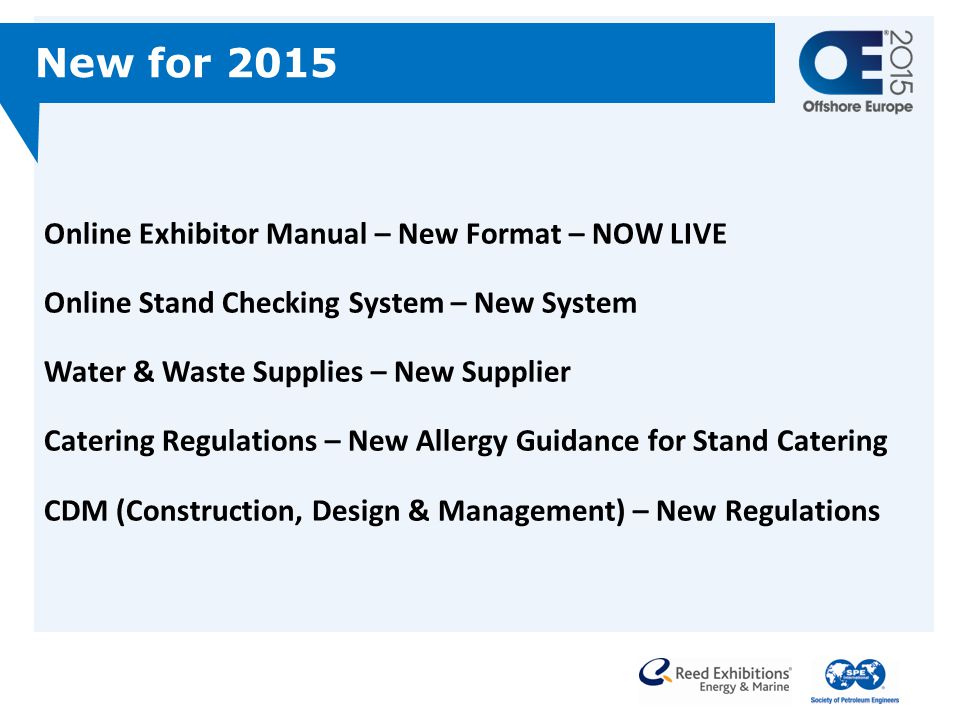 Online Exhibitor Manual – New Format – NOW LIVE Online Stand Checking System – New System Water & Waste Supplies – New Supplier Catering Regulations – New Allergy Guidance for Stand Catering CDM (Construction, Design & Management) – New Regulations