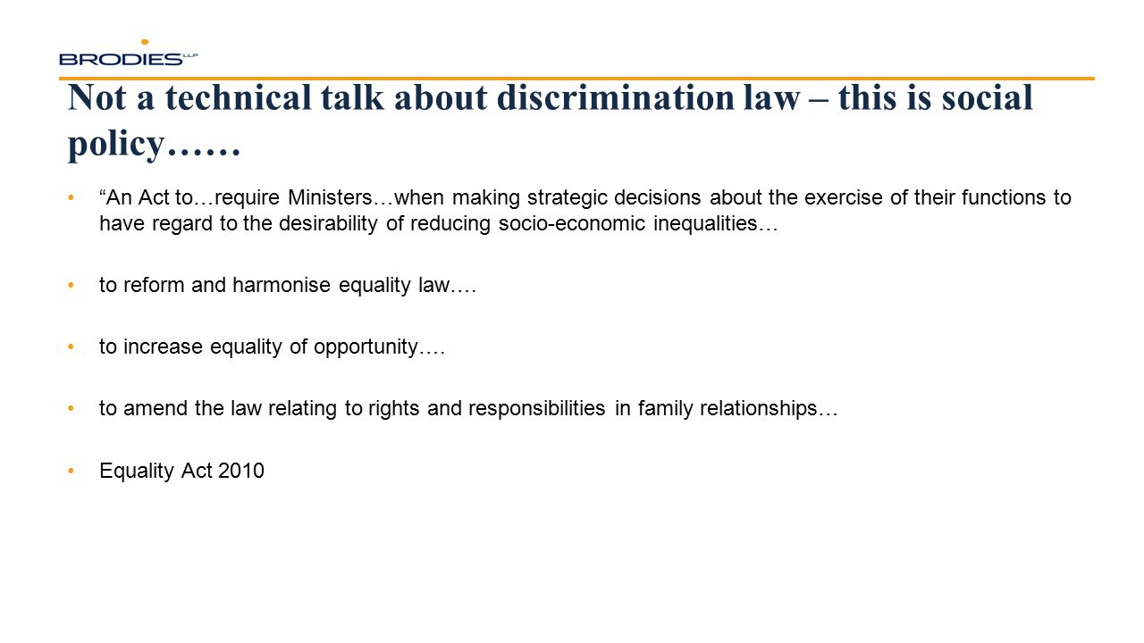 Not a technical talk about discrimination law – this is social policy……